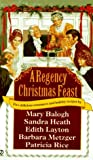 A Regency Christmas Feast: Five Stories (Super Regency, Signet) (0451190467) by Balogh, Mary