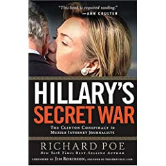 Hillary's Secret War: The Clinton Conspiracy to Muzzle Internet Journalists