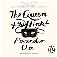 The Queen of the Night Audiobook by Alexander Chee Narrated by Rachel Bavidge