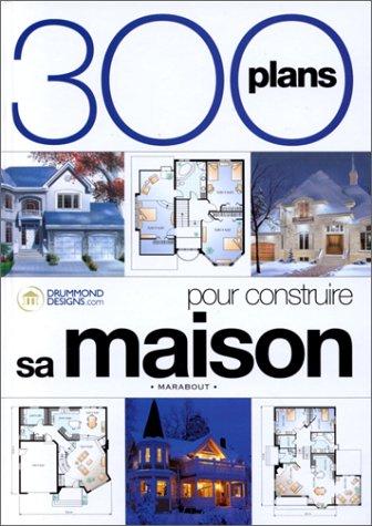 E.B.O.O.K] Télécharger 300 Plans Pour Construire Votre Maison