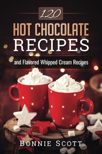 120 Hot Chocolate Recipes (Hot Chocolate Recipe Book compare prices)