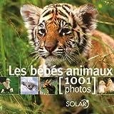 echange, troc Suzanne Millarca, Michel Viard - Les bébés animaux : 1001 Photos