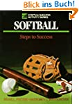 Softball: Steps to Success (Steps to...