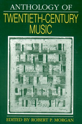 Anthology of Twentieth-Century Music (The Norton Introduction to Music History)