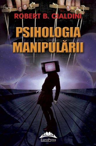 Robert B. Cialdini - Psihologia manipulării (Romanian edition)