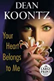 Your Heart Belongs to Me (Random House Large Print (Cloth/Paper))