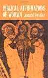 Biblical Affirmations of Woman (0664221769) by Swidler, Leonard