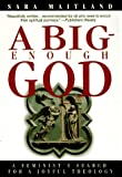 A Big-Enough God: A Feminists Search for a Joyful Theology