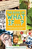 img - for The Book of What If...?: Questions and Activities for Curious Minds book / textbook / text book