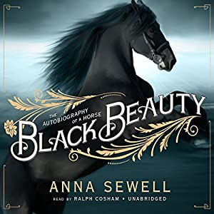 Black Beauty - The Autobiography of a Horse  - Anna Sewell