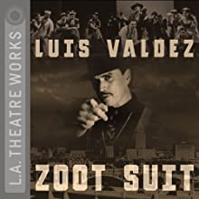 Zoot Suit Performance by Luis Valdez Narrated by Full Cast