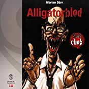 Alligatorblod (Sort chok 2) | Morten Dürr