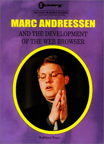 Marc Andreessen and the Development of the Web Browser