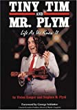 V. Kooper Tiny Tim and Mr Plym: Life as We Knew it