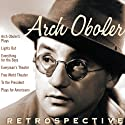 Arch Oboler: Retrospective  by Arch Oboler Narrated by James Cagney, Lloyd Bridges, Ingrid Bergman, Peter Lorre, Dinah Shore, Mary Astor, Boris Karloff