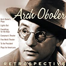 Arch Oboler: Retrospective  by Arch Oboler Narrated by James Cagney, Lloyd Bridges, Ingrid Bergman, Peter Lorre, Dinah Shore, Mary Astor, Boris Karloff