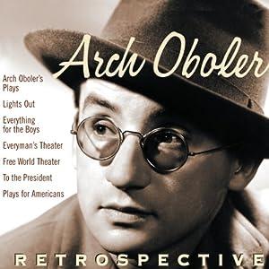 Arch Oboler: Retrospective | [Arch Oboler]