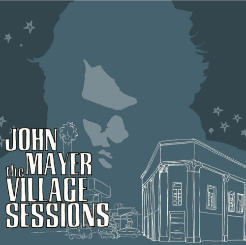 John Mayer - The Village Sessions (EP) - Zortam Music