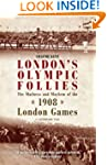 London's Olympic Follies: The Madness...
