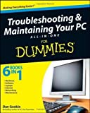 img - for Troubleshooting and Maintaining Your PC All-in-One Desk Reference For Dummies by Gookin, Dan Published by For Dummies 1st (first) edition (2009) Paperback book / textbook / text book