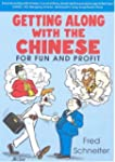 Getting Along with the Chinese: For F...