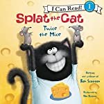 Splat the Cat: Twice the Mice | Rob Scotton