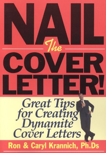 Nail the Cover Letter Great Tips for Creating Dynamite Cover Letters Nail the Cover Letter Great Tips for Creating the Dynamite Letters