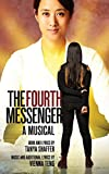 img - for The Fourth Messenger: A Musical by Tanya Shaffer and Vienna Teng book / textbook / text book