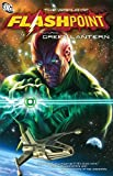 img - for Flashpoint: The World of Flashpoint Featuring Green Lantern (Green Lantern Graphic Novels (Paperback)) book / textbook / text book