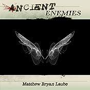 Ancient Enemies: The Ancient, Book 2 | Matthew Bryan Laube