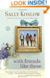 With Friends Like These: A Novel (Random House Reader's Circle)