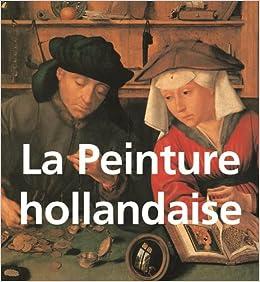 LA PEINTURE HOLLANDAISE: Pierre Courthion: 9781859950975: Amazon.com