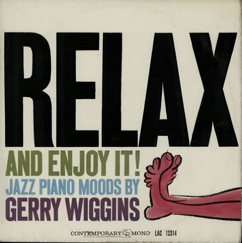 Relax and Enjoy It! : Jazz Piano Moods by Gerry Wiggins