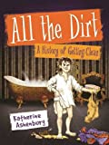 img - for All the Dirt: A History of Getting Clean book / textbook / text book