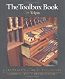 The Toolbox Book: A Craftsman's Guide to Tool Chests, Cabinets, and Storage Systems - 1561582727