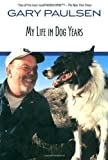 img - for My Life in Dog Years by Paulsen, Gary [Paperback(1999/6/8)] book / textbook / text book