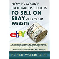 How To Make Money On eBay - How To Source Products To Sell - Neil Waterhouse