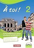 À toi! - Vier- und fünfbändige Ausgabe: Band 2 - Schulaufgaben- und Klassenarbeitstrainer: Mit Audio-CD und eingelegten Lösungen