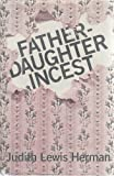 Father-Daughter Incest (0674295056) by Judith Lewis Herman