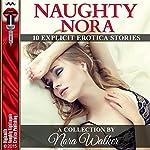 Naughty Nora: 10 Explicit Erotica Stories | Nora Walker
