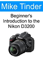Beginner's Introduction to the Nikon D3200