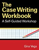 img - for The Case Writing Workbook: A Self-Guided Workshop book / textbook / text book