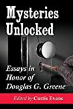 Mysteries Unlocked: Essays in Honor of Douglas G. Greene