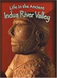 Life In The Ancient Indus River Valley (0778720705) by Richardson, Hazel