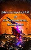 img - for Ephemeral Solace (MissionSRX Book 2) book / textbook / text book