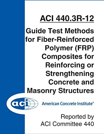 fibre reinforced polymer composites to strengthen structures The practice of using fiber-reinforced polymer laminates and fabric to  for  strengthening concrete structures using fiber composite materials.