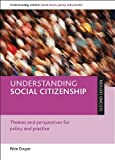Understanding social citizenship : themes and perspectives for policy and practice