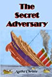 The Secret Adversary: Agatha Christies First Tommy and Tuppence Mystery (Timeless Classic Books)