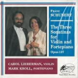 LIEBERMAN CAROL (violino) Sonatina per violino e fortepiano D 384 op 137 n.1 Sonatina per violino e fortepiano D 385 op 137 n.2 Sonatina per violino e fortepiano D 408 op 137 n.3