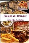 Recettes du Hainaut. 45 recettes fami...